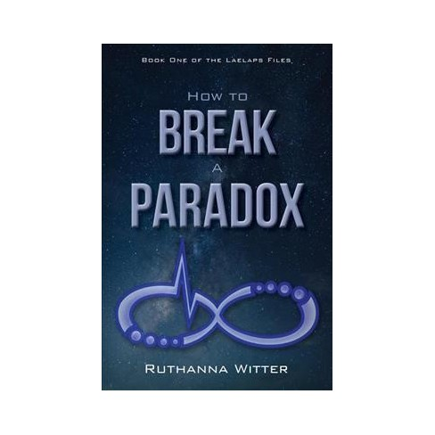 How To Break A Paradox Paperback Ruthanna Witter Target