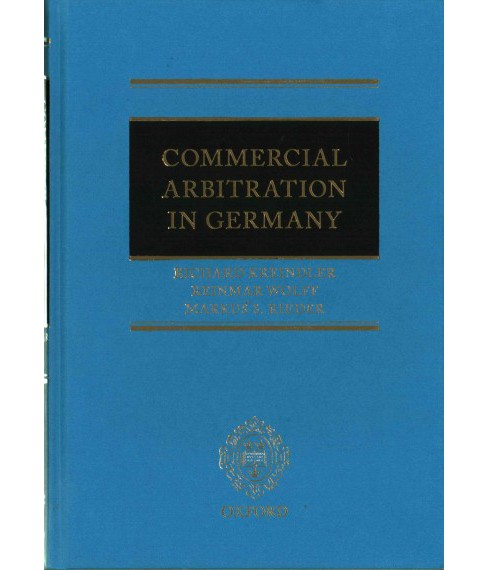 Commercial Arbitration in Germany (Hardcover) (Richard Kreindler) - image 1 of 1