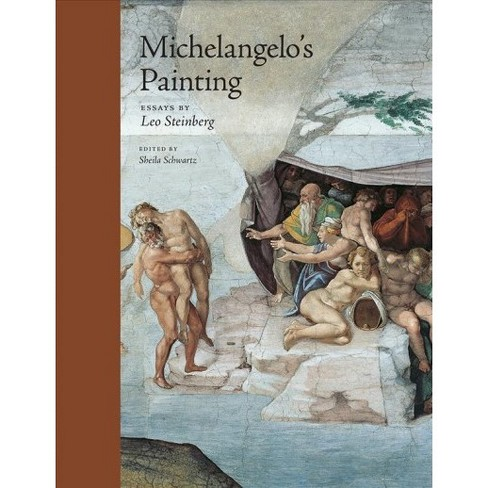 Michelangelos Painting  Selected Essays  By Leo Steinberg  Michelangelos Painting  Selected Essays  By Leo Steinberg Hardcover