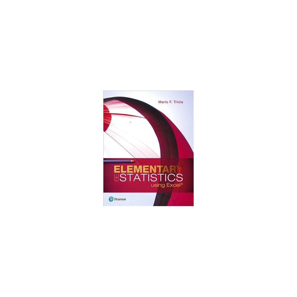 Elementary Statistics Using Excel - by Mario F. Triola (Hardcover)