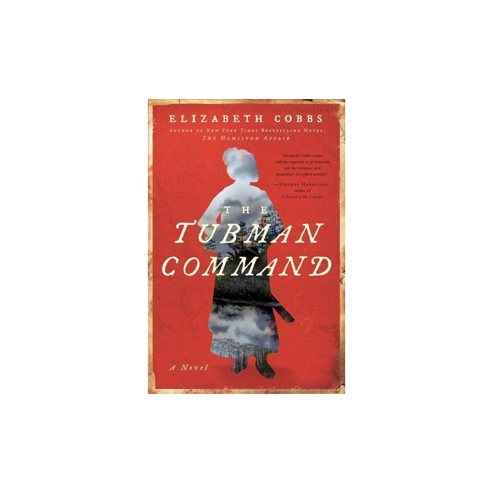 Tubman Command - by Elizabeth Cobbs (Hardcover)