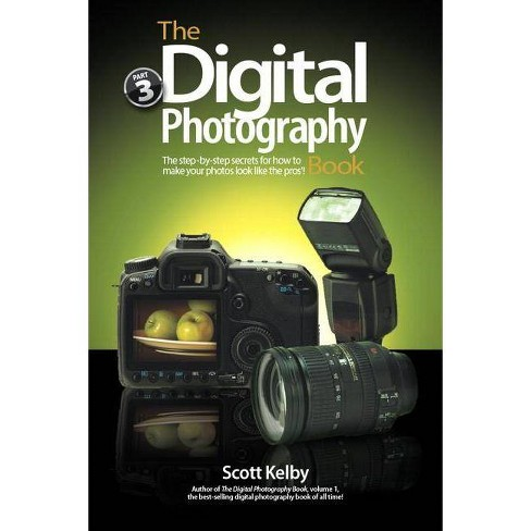 The Digital Photography Book, Part 3 - by  Scott Kelby (Paperback) - image 1 of 1