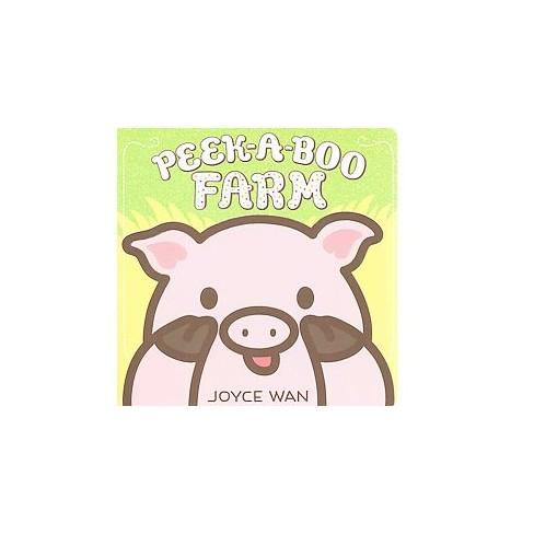 Peek-a-boo Farm - by Joyce Wan (Board Book) - image 1 of 1