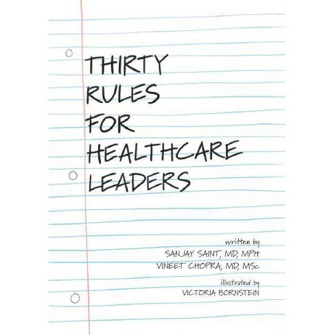 Thirty Rules for Healthcare Leaders - by  Sanjay Saint & Vineet Chopra (Paperback) - image 1 of 1