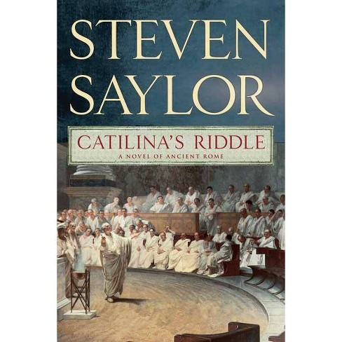 Catilina's Riddle - (Novels of Ancient Rome) by  Steven Saylor (Paperback) - image 1 of 1