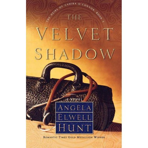 The Velvet Shadow - (Heirs of Cahira O'Connor) by  Angela Elwell Hunt (Paperback) - image 1 of 1