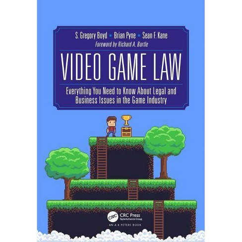 Video Game Law - by  S Gregory Boyd & Brian Pyne & Sean F Kane (Hardcover) - image 1 of 1