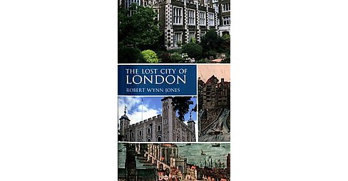 Lost City of London (Paperback) (Robert Wynn Jones) - image 1 of 1