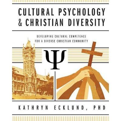 Cultural Psychology & Christian Diversity - by  Kathryn Ecklund (Paperback)