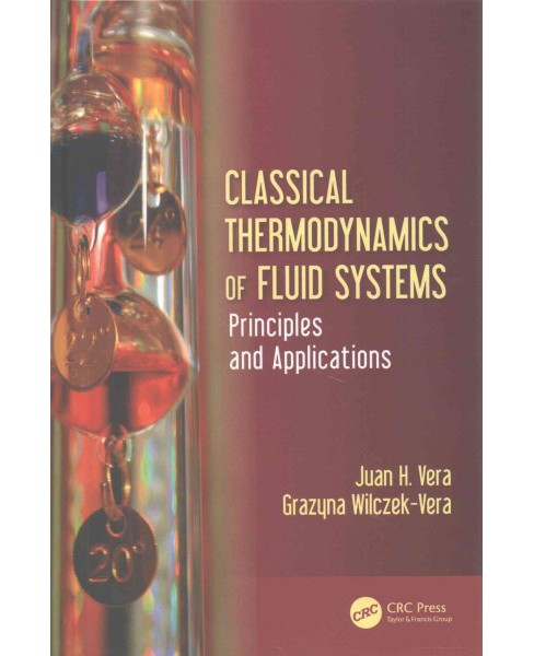 Classical Thermodynamics of Fluid Systems : Principles and Applications (Hardcover) (Juan H. Vera & - image 1 of 1