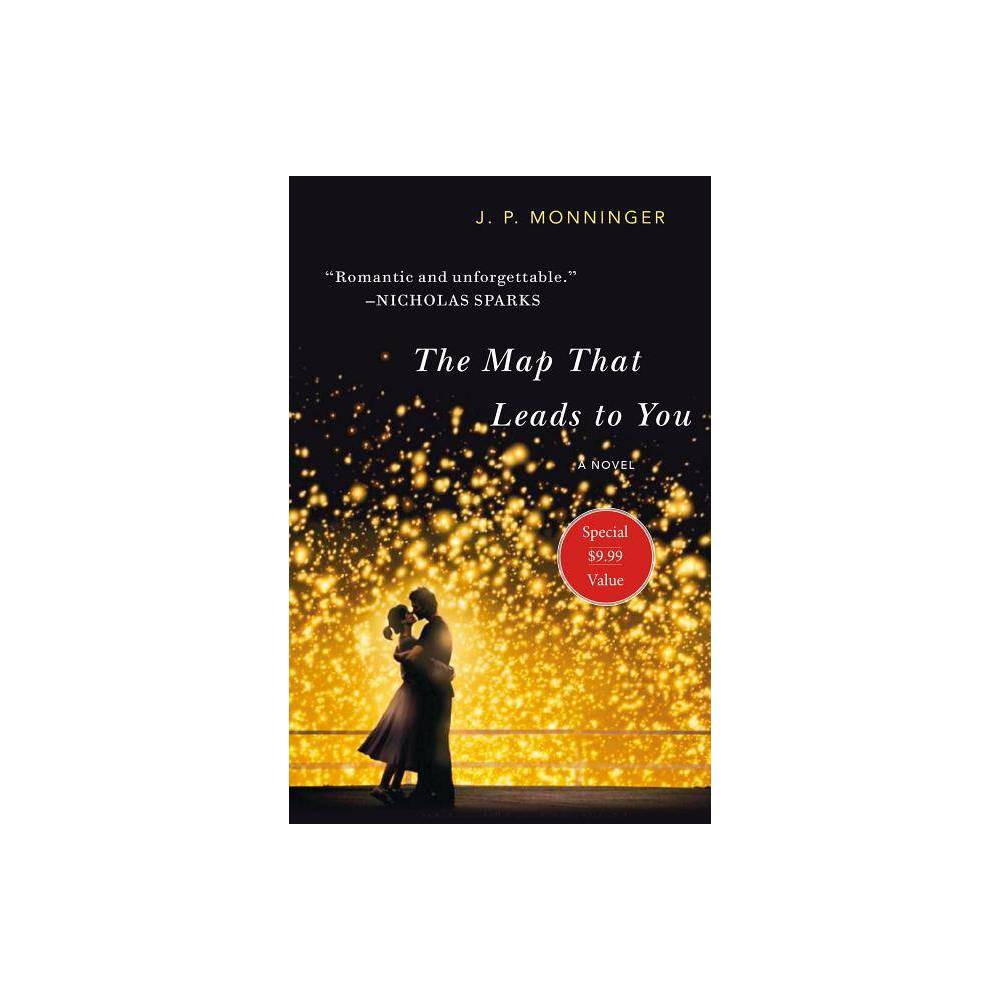 The Map That Leads To You By J P Monninger Paperback