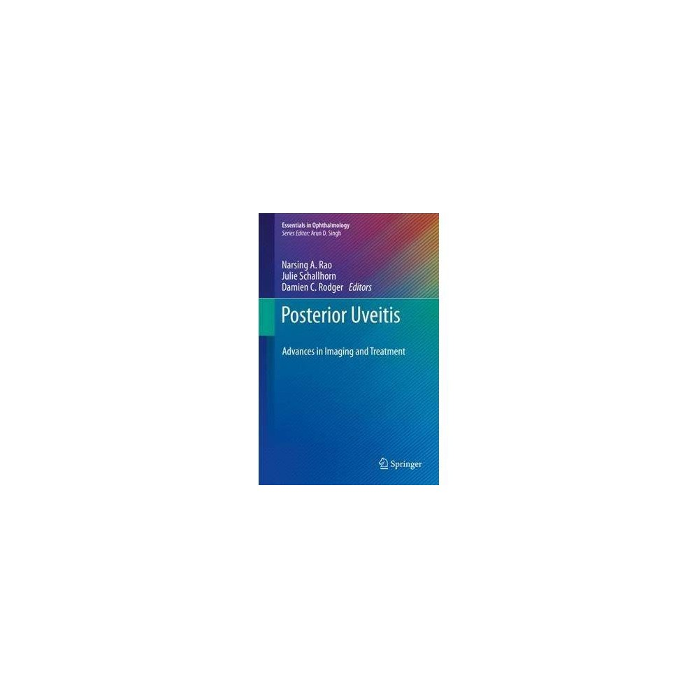 Posterior Uveitis - (Essentials in Ophthalmology) by Narsing A. Rao (Hardcover)