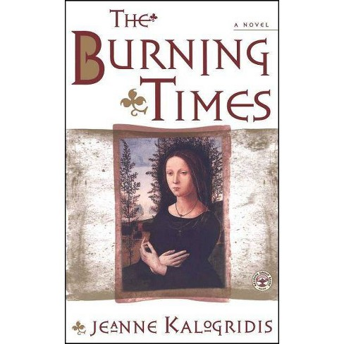 The Burning Times - by  Jeanne Kalogridis (Paperback) - image 1 of 1