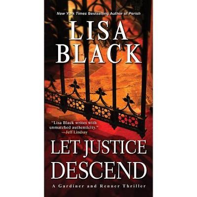 Let Justice Descend - (Gardiner and Renner Novel) by  Lisa Black (Paperback)