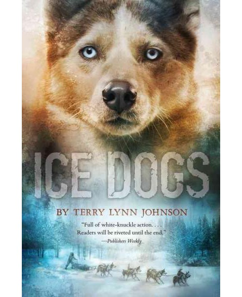 Ice Dogs (Reprint) (Paperback) (Terry Lynn Johnson) - image 1 of 1