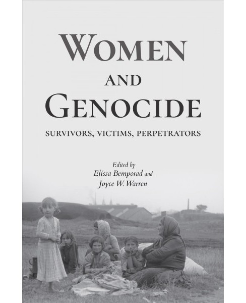 Women and Genocide : Survivors, Victims, Perpetrators -  (Hardcover) - image 1 of 1