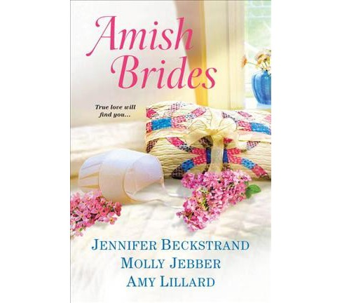 Amish Brides -  by Jennifer Beckstrand & Molly Jebber & Amy Lillard (Paperback) - image 1 of 1