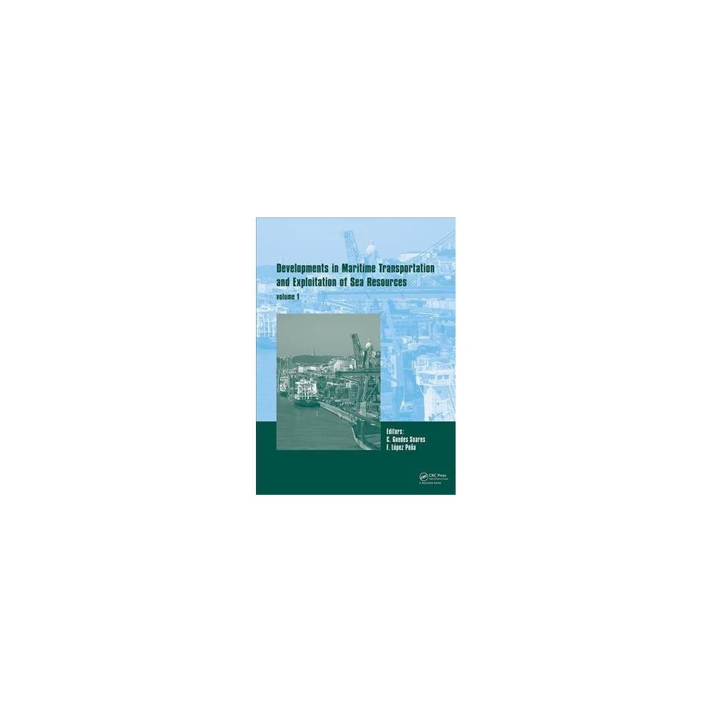 Developments in Maritime Transportation and Harvesting of Sea Resources : Proceedings of the 17th