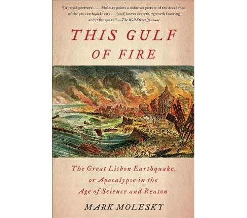 This Gulf of Fire : The Great Lisbon Earthquake, or Apocalypse in the Age of Science and Reason - image 1 of 1