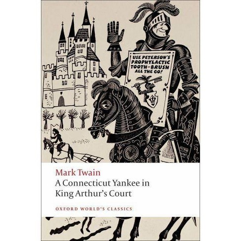 A Connecticut Yankee in King Arthur's Court - (Oxford World's Classics (Paperback)) by  Mark Twain - image 1 of 1
