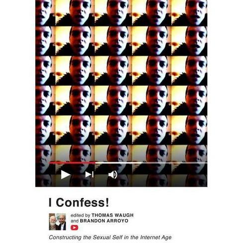 I Confess! - by  Thomas Waugh & Brandon Arroyo (Paperback) - image 1 of 1