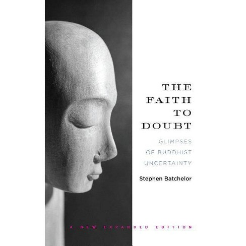 The Faith to Doubt - by  Stephen Batchelor (Paperback) - image 1 of 1