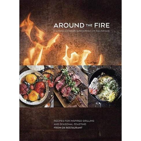 Around the Fire - by  Greg Denton & Gabrielle Quinonez Denton & Stacy Adimando (Hardcover) - image 1 of 1