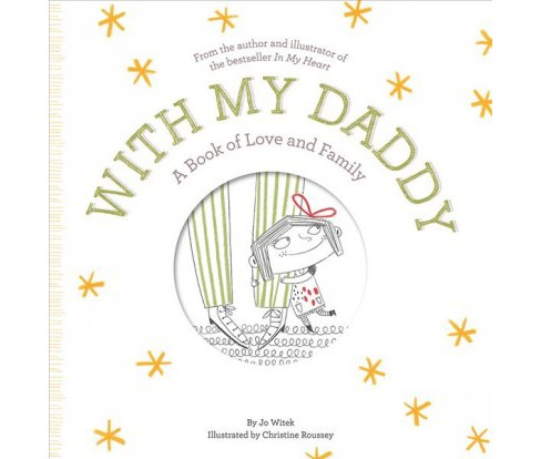 With My Daddy : A Book of Love and Family -  by Jo Witek (School And Library) - image 1 of 1
