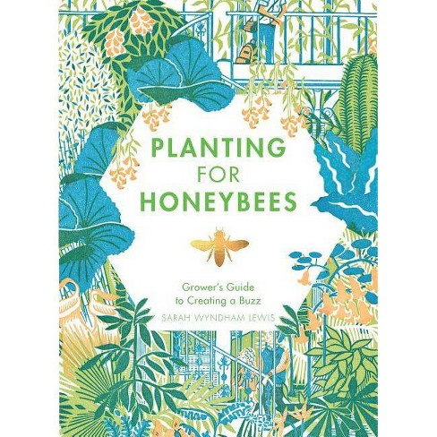 Planting for Honeybees - by  Sarah Wyndham-Lewis (Hardcover) - image 1 of 1