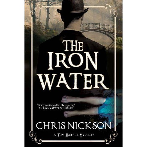 The Iron Water - (Tom Harper Mystery) by  Chris Nickson (Hardcover) - image 1 of 1