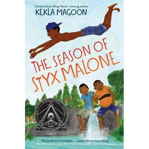The Season of Styx Malone - by  Kekla Magoon (Hardcover) - image 1 of 1