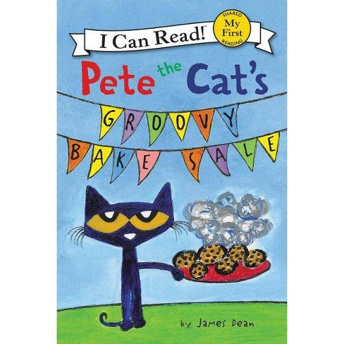 Pete the Cat's Groovy Bake Sale - (My First I Can Read) by  James Dean (Hardcover) - image 1 of 1