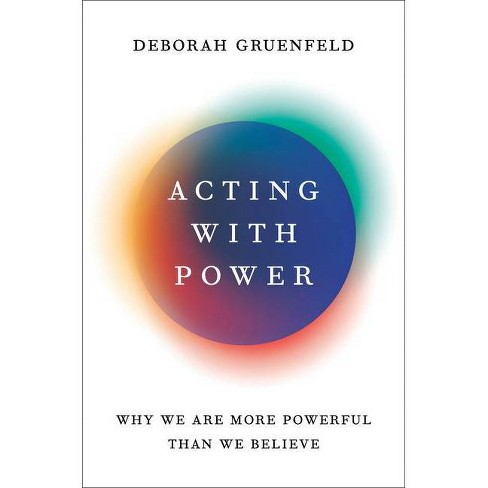 Acting with Power - by  Deborah Gruenfeld (Hardcover) - image 1 of 1