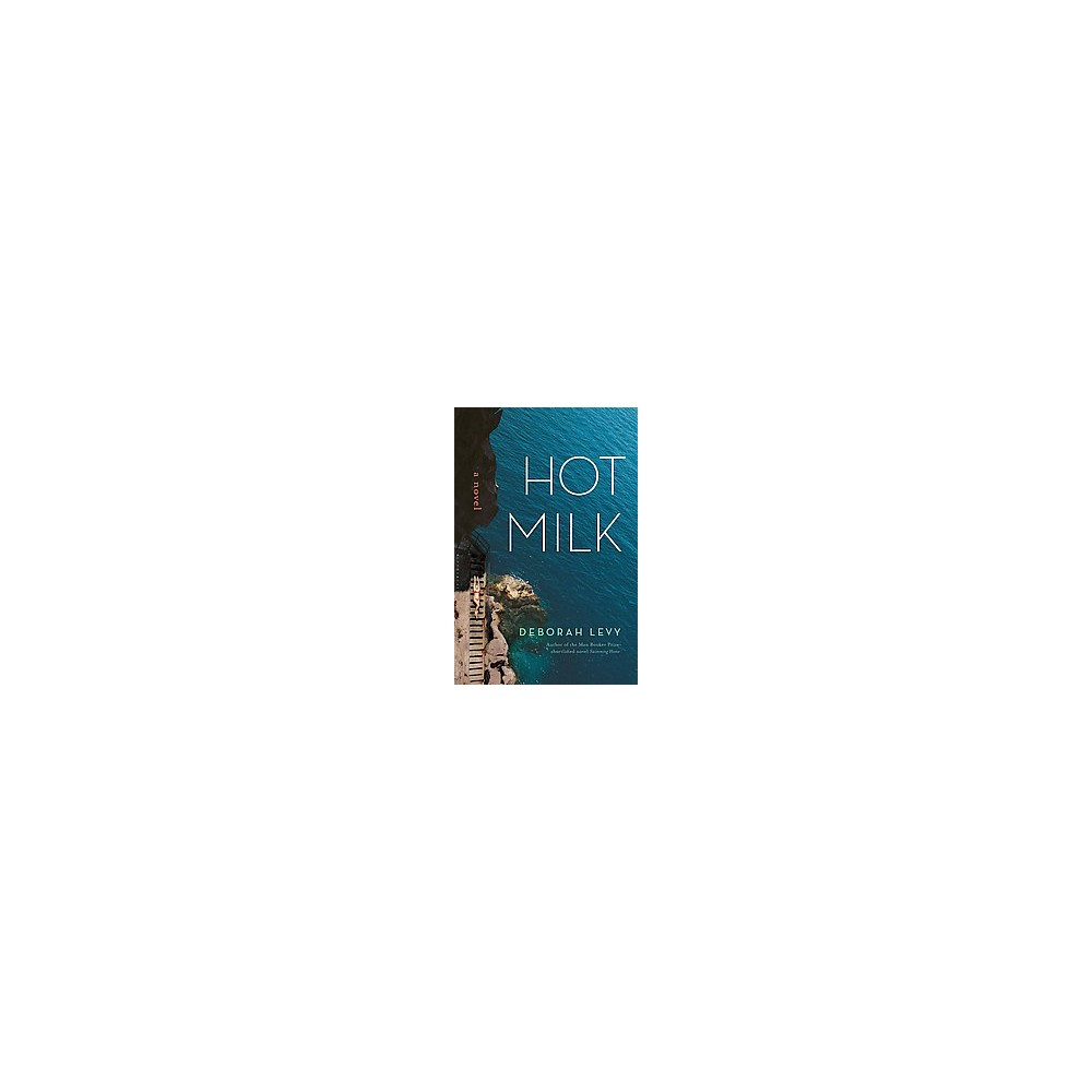 Hot Milk (Hardcover) (Deborah Levy)