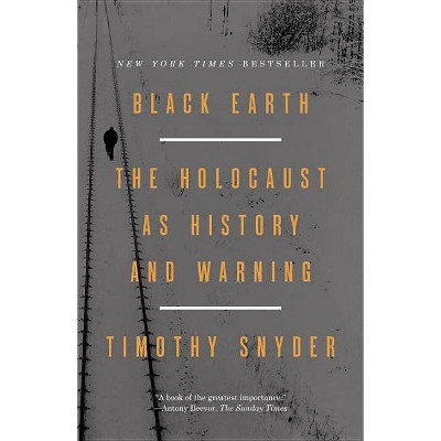 Black Earth - by  Timothy Snyder (Paperback)
