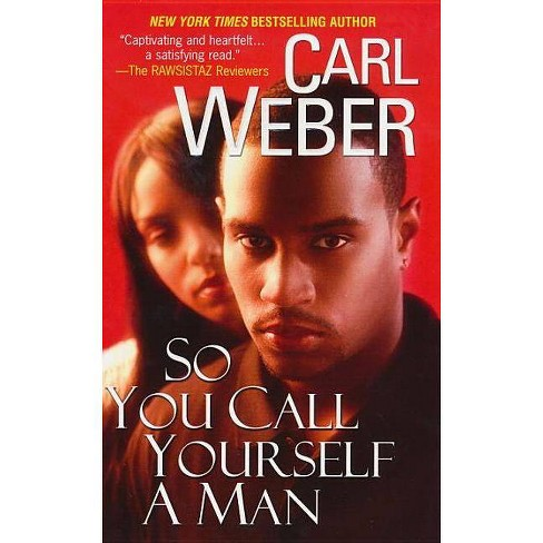So You Call Yourself a Man - (Church) by  Carl Weber (Paperback) - image 1 of 1