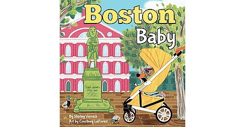 Boston Baby (Hardcover) (Shirley Vernick & Courtney La Forest) - image 1 of 1