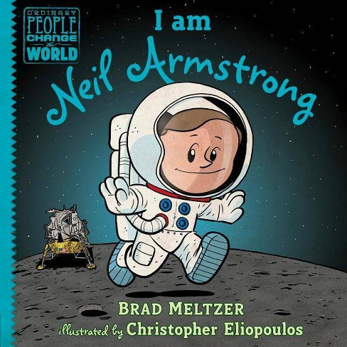 I Am Neil Armstrong - (Ordinary People Change the World) by  Brad Meltzer (Hardcover) - image 1 of 1
