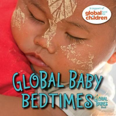Global Baby Bedtimes - (Global Babies)by Maya Ajmera (Board Book)