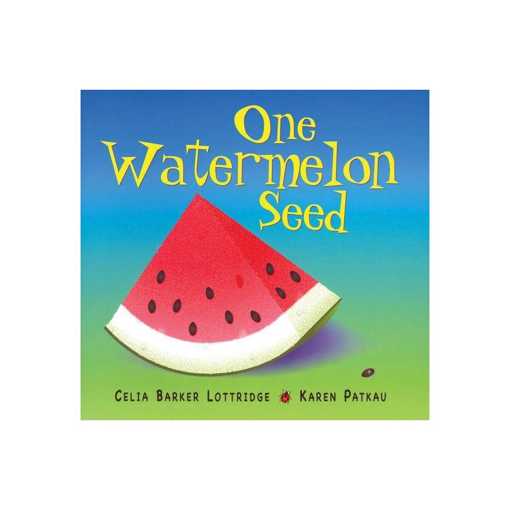 One Watermelon Seed By Celia Lottridge Paperback