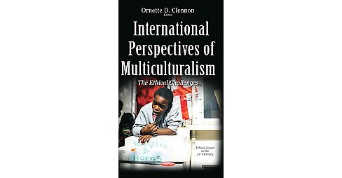 International Perspectives of Multiculturalism : The Ethical Challenges (Hardcover) - image 1 of 1