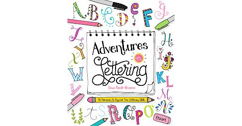 Adventures in Lettering : 40 Exercises to Improve Your Lettering Skills (Paperback) (Dawn Nicole - image 1 of 1