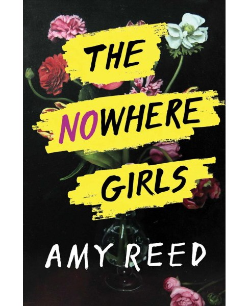 Nowhere Girls -  by Amy Reed (Hardcover) - image 1 of 1