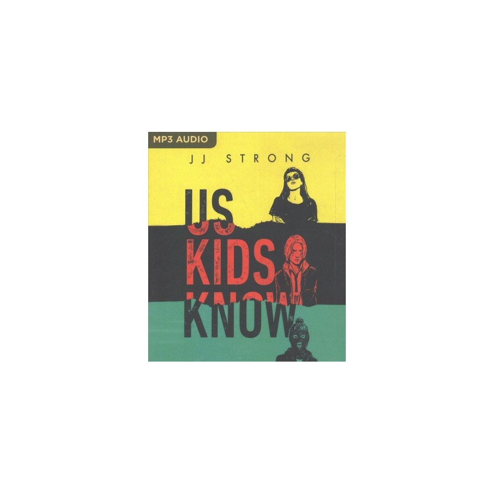 Us Kids Know (MP3-CD) (J. J. Strong)