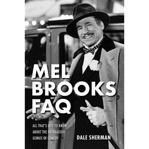 Mel Brooks FAQ - by  Dale Sherman (Paperback) - image 1 of 1