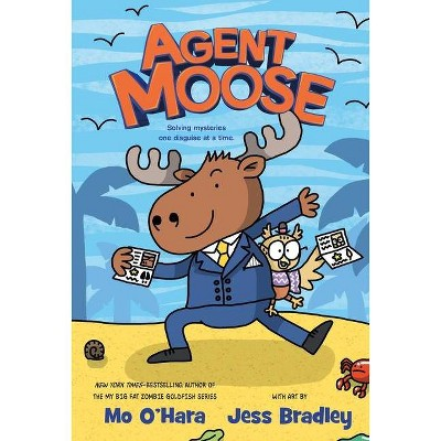 Agent Moose - (Agent Moose, 1)by Mo O'Hara (Hardcover)