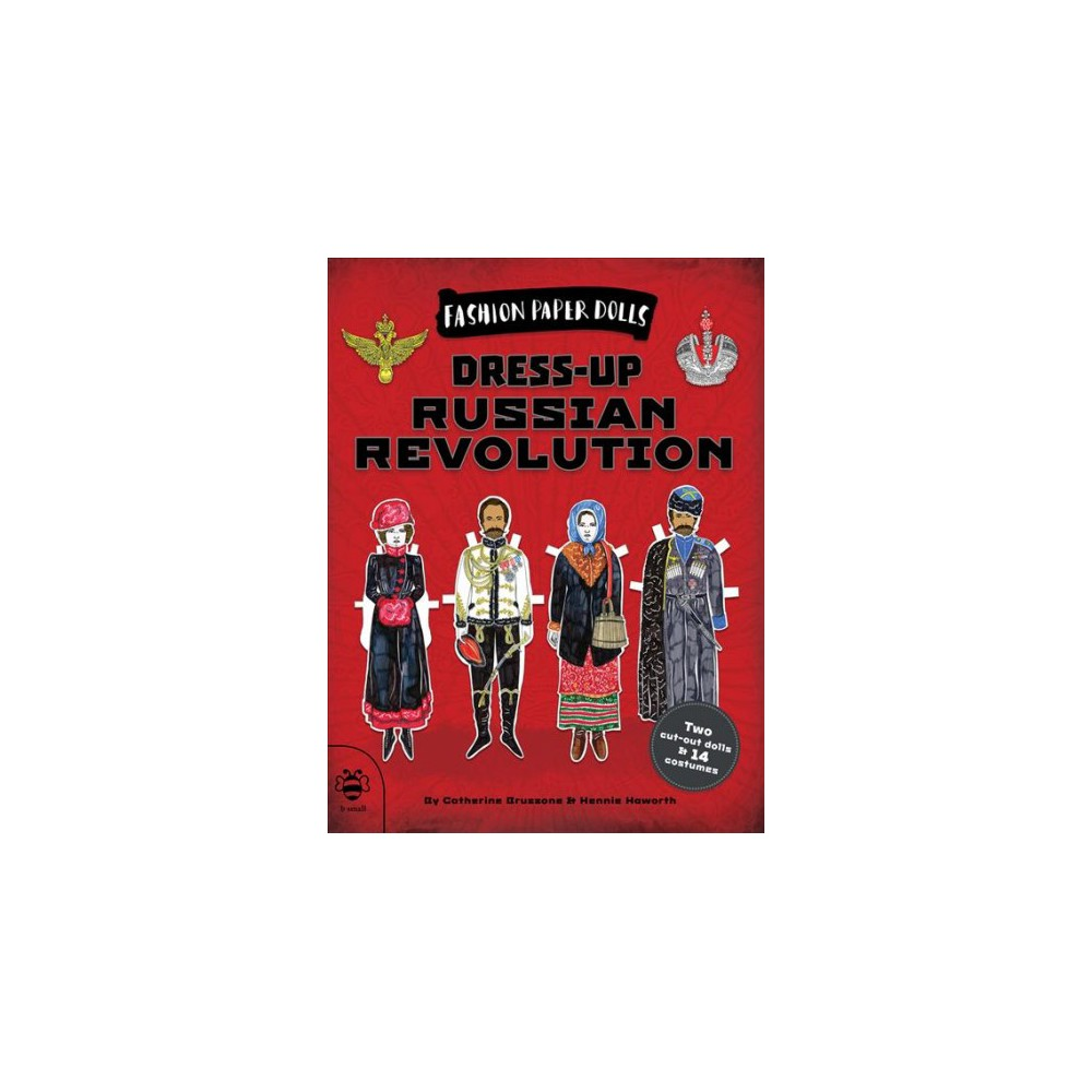 Dress-Up Russian Revolution : Fashion Paper Dolls - by Catherine Bruzzone (Paperback)