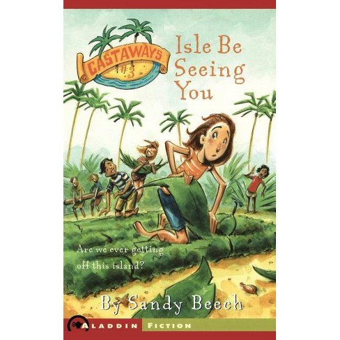 Isle Be Seeing You - (Castaways) by  Sandy Beech (Paperback) - image 1 of 1