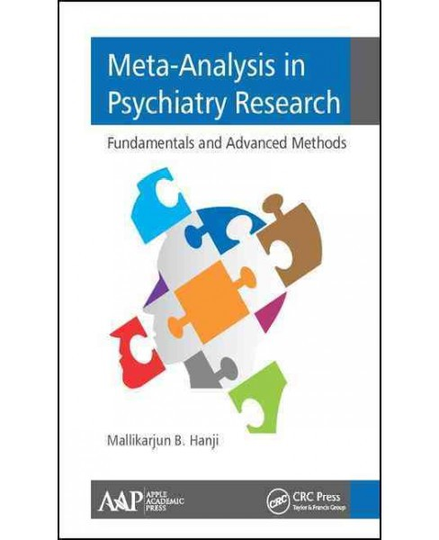 Meta-Analysis in Psychiatry Research : Fundamental and Advanced Methods (Hardcover) (Ph.D. Mallikarjun - image 1 of 1