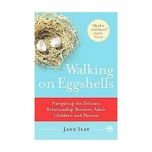 Walking on Eggshells (Reprint) (Paperback) by Jane Isay - image 1 of 1